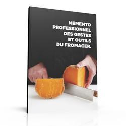 Memento professionnel des gestes et outils du fromager